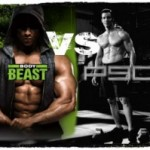 P90X vs BODY BEAST – Which One Should I Do?
