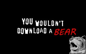 you wouldnt download a bear